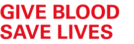 GIVE BLOOD – SAVE LIVES